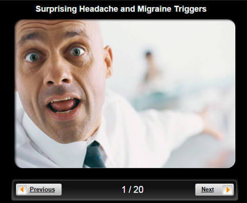 Headache Pictures Slideshow: Surprising Headache and Migraine Triggers