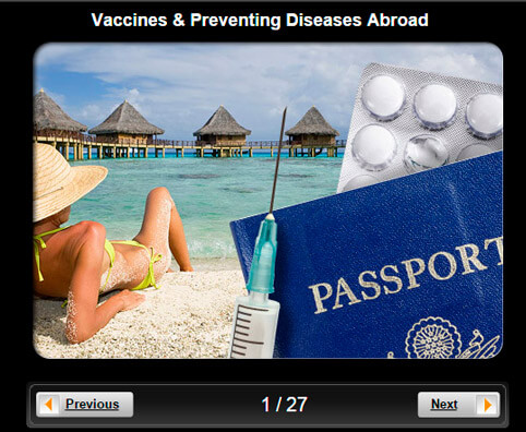 Travel Health Pictures Slideshow: Vaccines & Preventing Diseases Abroad