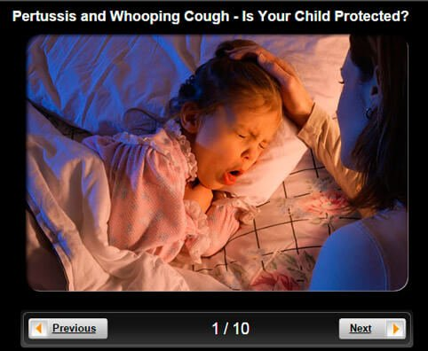 Pertussis and Whooping Cough Pictures Slideshow: Is Your Child Protected?