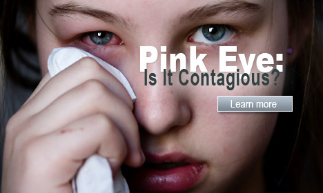 Pink Eye: Is It Contagious?