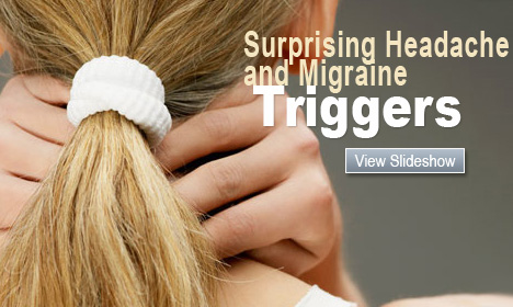 Surprising Headache and Migraine Triggers