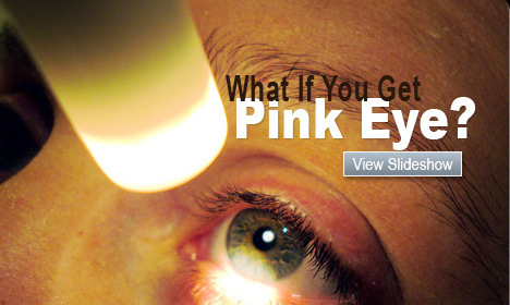 What If You Get Pink Eye?