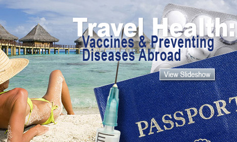 Travel Health: Vaccines & Preventing Diseases Abroad